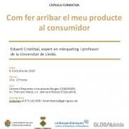 """Càpsula al CEI Borges Blanques: """"Com fer arribar el meu producte al consumidor"""""""