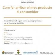 (Català) Càpsula Com fer arribar el meu producte al consumidor, al CEI Borges